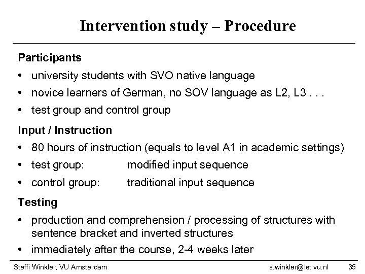 Intervention study – Procedure Participants • university students with SVO native language • novice