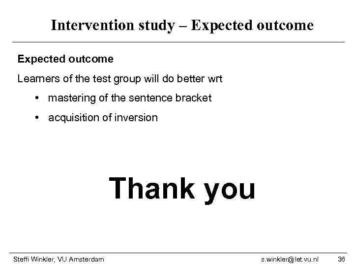 Intervention study – Expected outcome Learners of the test group will do better wrt