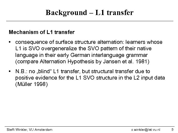 Background – L 1 transfer Mechanism of L 1 transfer • consequence of surface