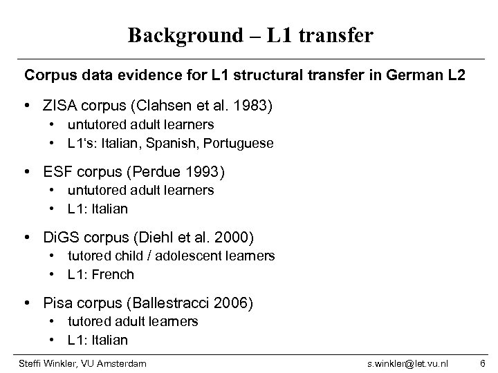Background – L 1 transfer Corpus data evidence for L 1 structural transfer in