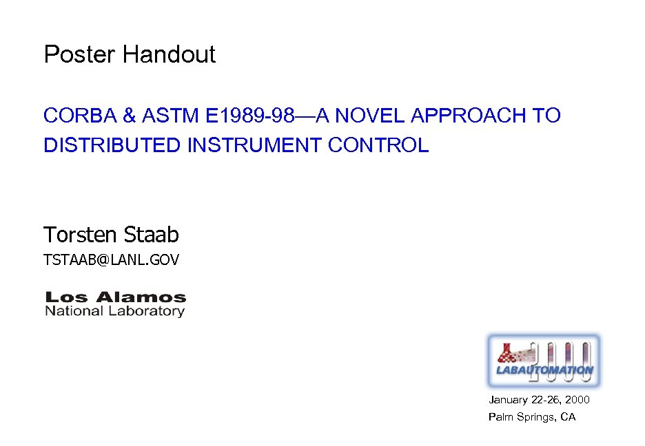Poster Handout CORBA & ASTM E 1989 -98—A NOVEL APPROACH TO DISTRIBUTED INSTRUMENT CONTROL