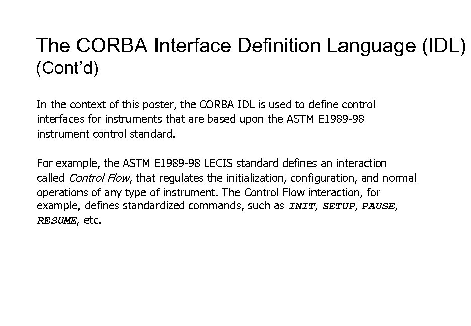 The CORBA Interface Definition Language (IDL) (Cont'd) In the context of this poster, the
