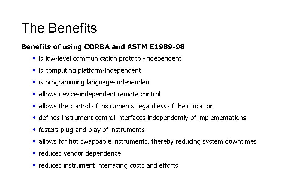 The Benefits of using CORBA and ASTM E 1989 -98 w is low-level communication