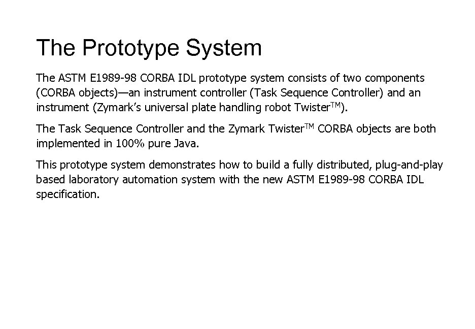 The Prototype System The ASTM E 1989 -98 CORBA IDL prototype system consists of