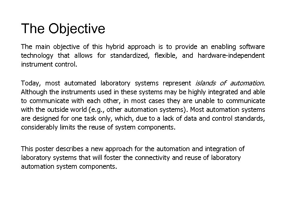 The Objective The main objective of this hybrid approach is to provide an enabling