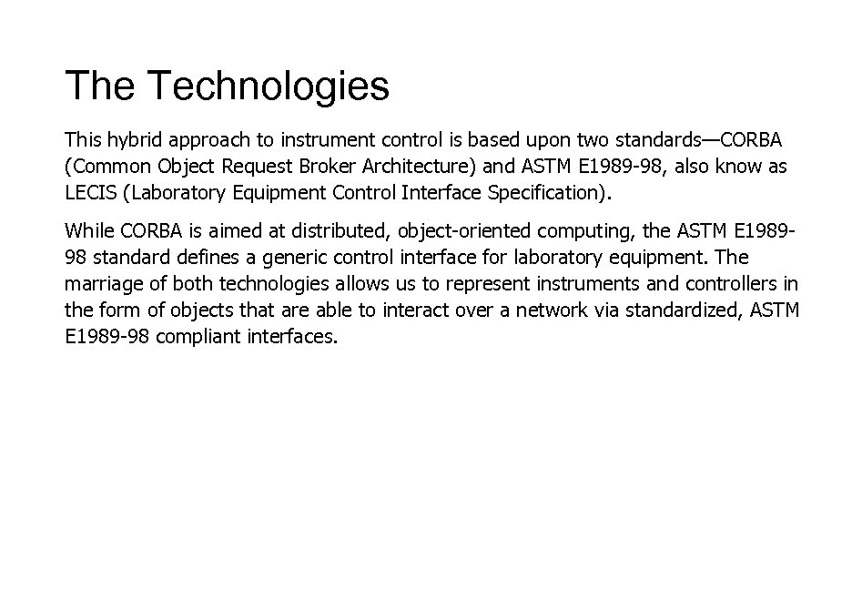 The Technologies This hybrid approach to instrument control is based upon two standards—CORBA (Common