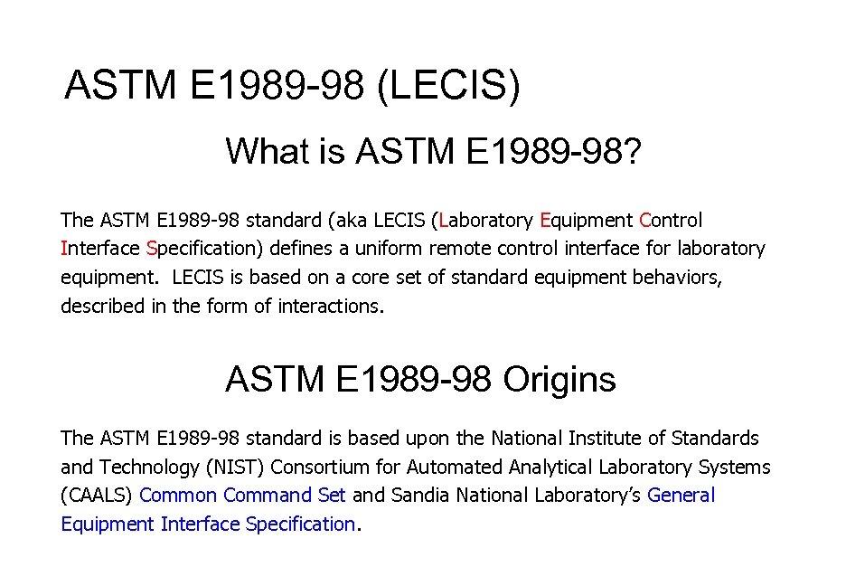 ASTM E 1989 -98 (LECIS) What is ASTM E 1989 -98? The ASTM E