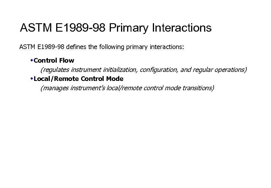 ASTM E 1989 -98 Primary Interactions ASTM E 1989 -98 defines the following primary