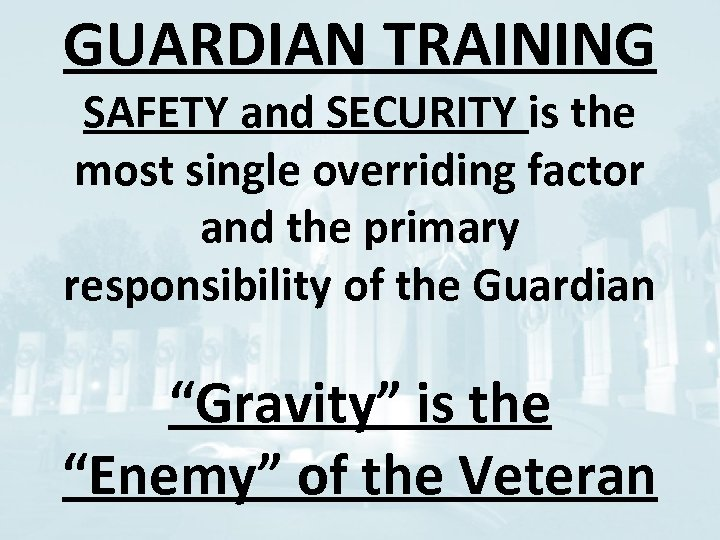 GUARDIAN TRAINING SAFETY and SECURITY is the most single overriding factor and the primary