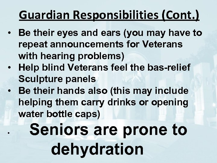 Guardian Responsibilities (Cont. ) • Be their eyes and ears (you may have to