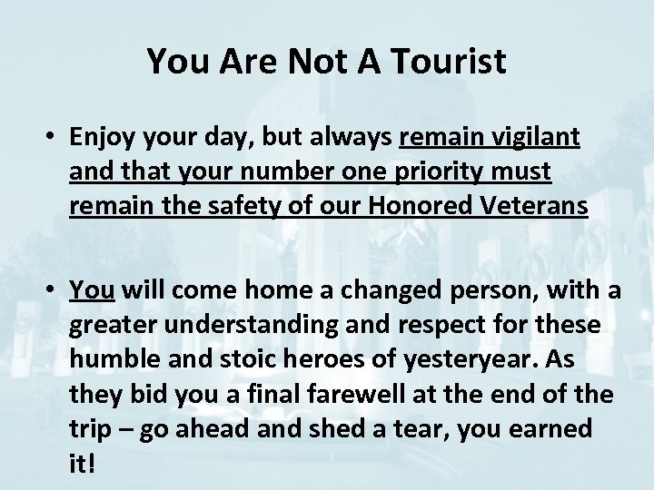 You Are Not A Tourist • Enjoy your day, but always remain vigilant and