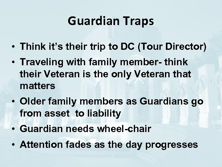 Guardian Traps • Think it's their trip to DC (Tour Director) • Traveling with