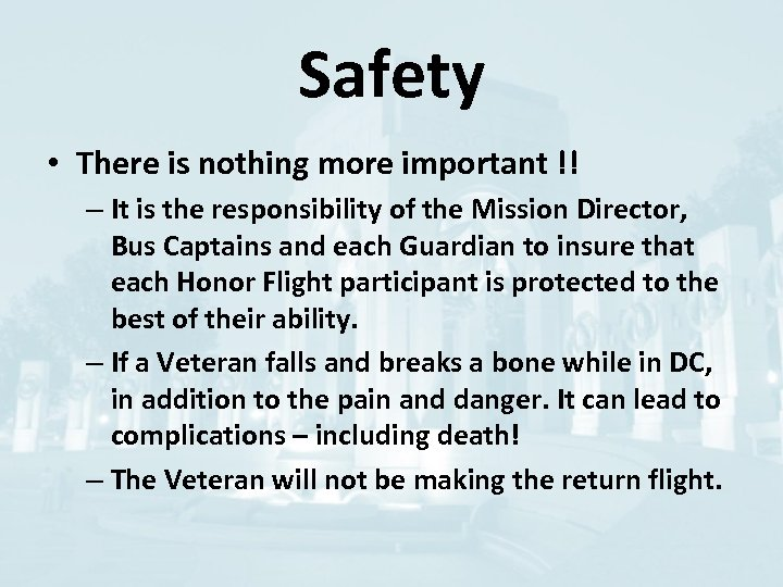 Safety • There is nothing more important !! – It is the responsibility of