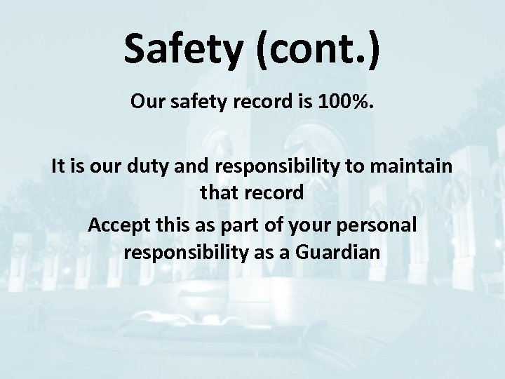 Safety (cont. ) Our safety record is 100%. It is our duty and responsibility