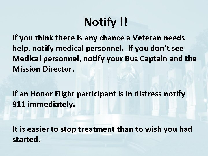 Notify !! If you think there is any chance a Veteran needs help, notify