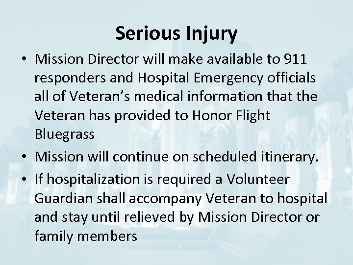 Serious Injury • Mission Director will make available to 911 responders and Hospital Emergency