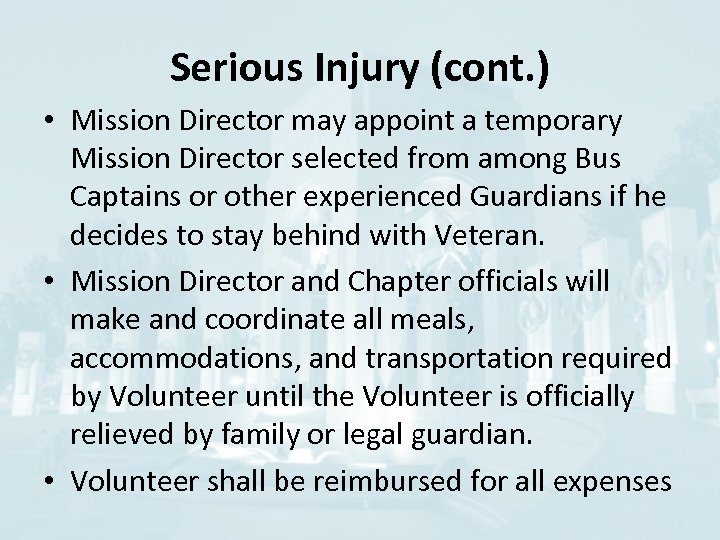 Serious Injury (cont. ) • Mission Director may appoint a temporary Mission Director selected