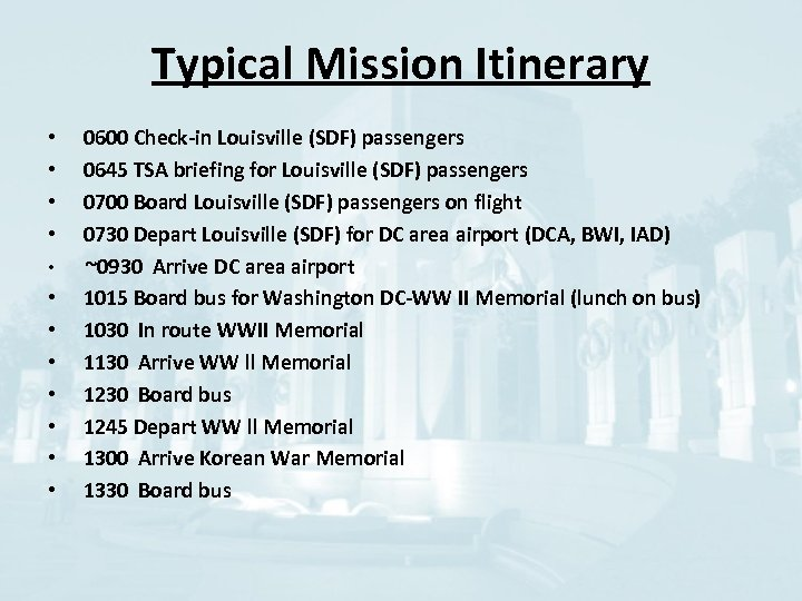 Typical Mission Itinerary • • • 0600 Check-in Louisville (SDF) passengers 0645 TSA briefing