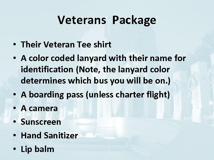 Veterans Package • Their Veteran Tee shirt • A color coded lanyard with their