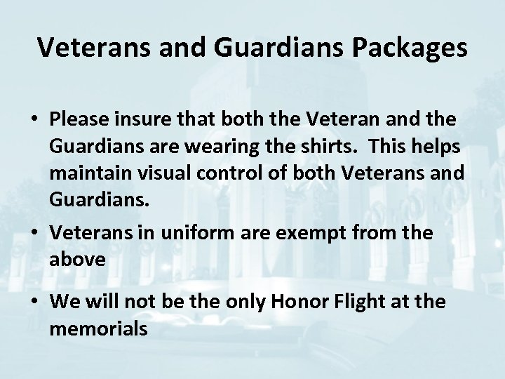 Veterans and Guardians Packages • Please insure that both the Veteran and the Guardians