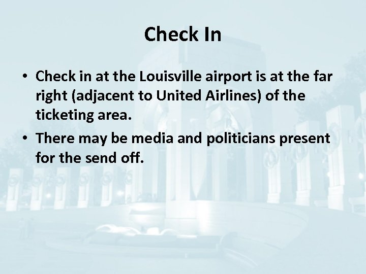 Check In • Check in at the Louisville airport is at the far right