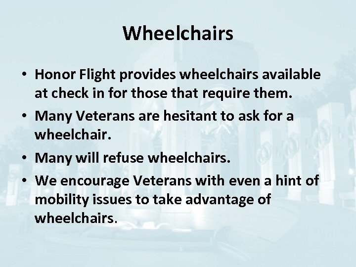 Wheelchairs • Honor Flight provides wheelchairs available at check in for those that require