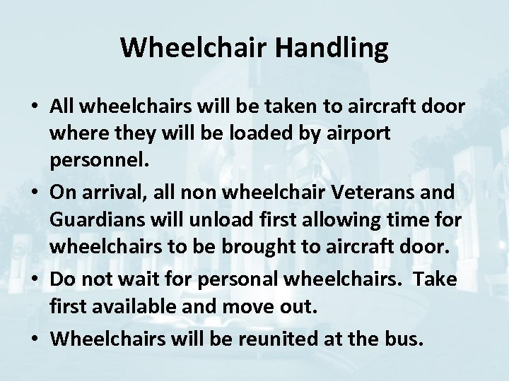 Wheelchair Handling • All wheelchairs will be taken to aircraft door where they will