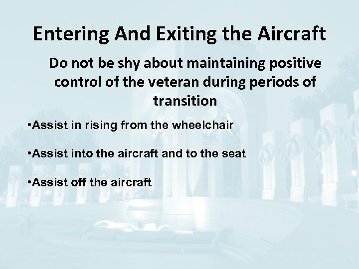 Entering And Exiting the Aircraft Do not be shy about maintaining positive control of