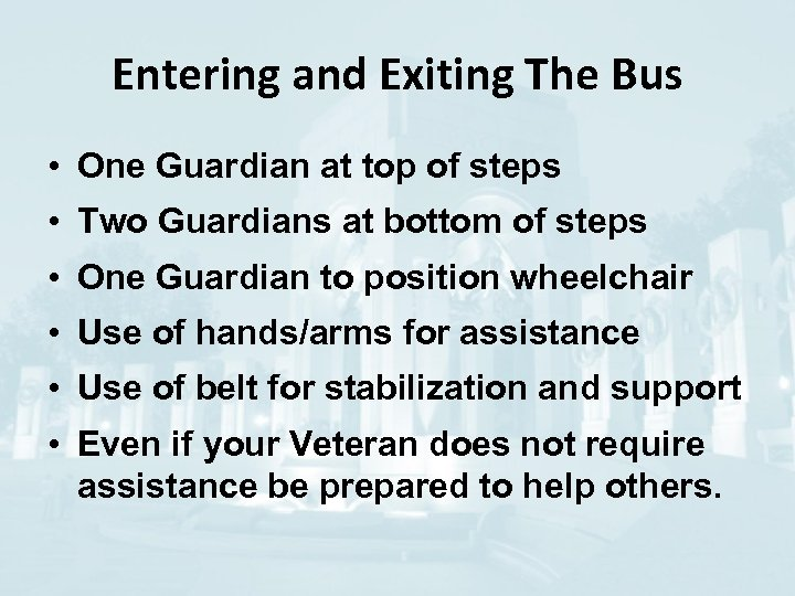 Entering and Exiting The Bus • One Guardian at top of steps • Two