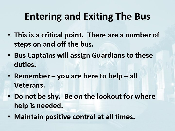 Entering and Exiting The Bus • This is a critical point. There a number