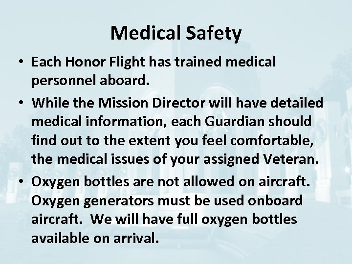 Medical Safety • Each Honor Flight has trained medical personnel aboard. • While the