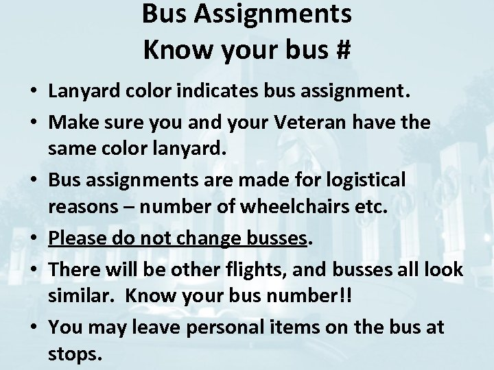 Bus Assignments Know your bus # • Lanyard color indicates bus assignment. • Make