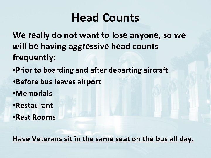 Head Counts We really do not want to lose anyone, so we will be