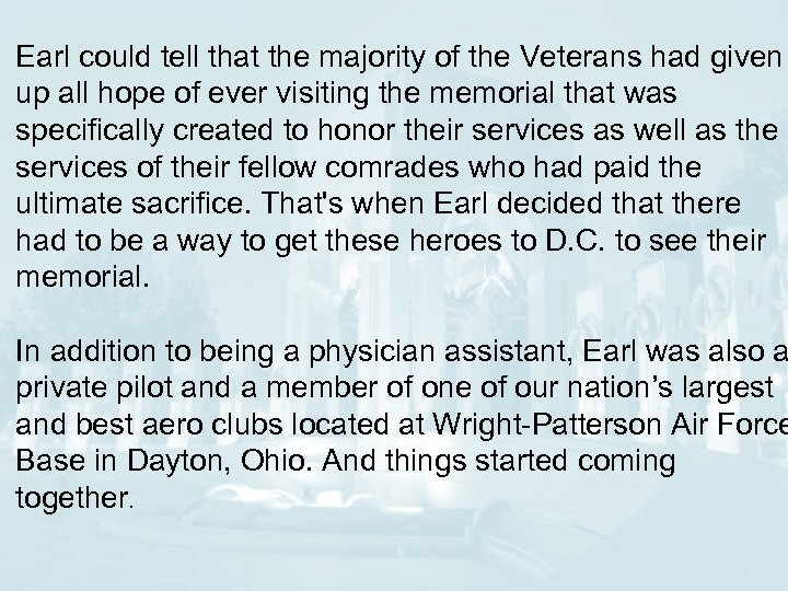 Earl could tell that the majority of the Veterans had given up all hope