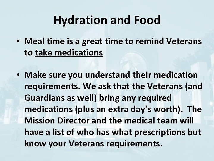 Hydration and Food • Meal time is a great time to remind Veterans to