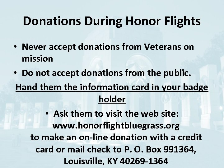 Donations During Honor Flights • Never accept donations from Veterans on mission • Do