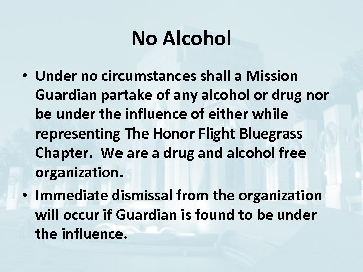 No Alcohol • Under no circumstances shall a Mission Guardian partake of any alcohol