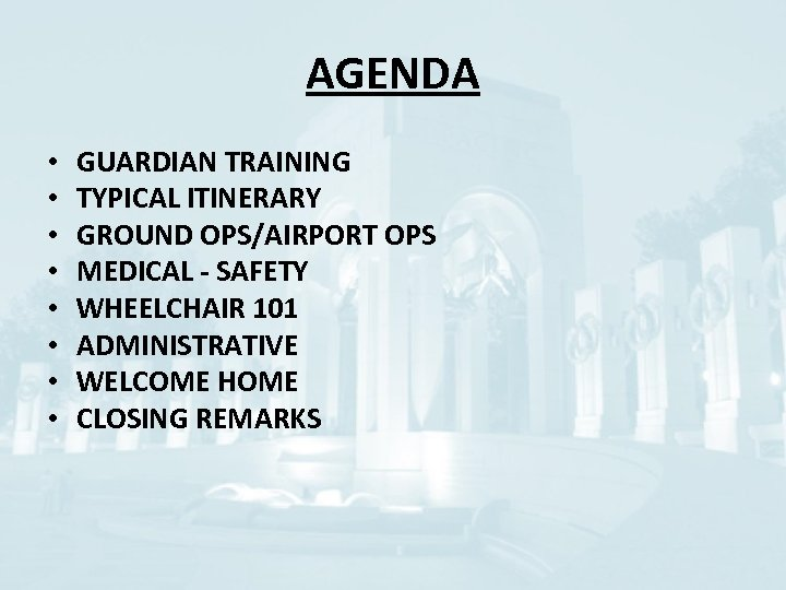 AGENDA • • GUARDIAN TRAINING TYPICAL ITINERARY GROUND OPS/AIRPORT OPS MEDICAL - SAFETY WHEELCHAIR