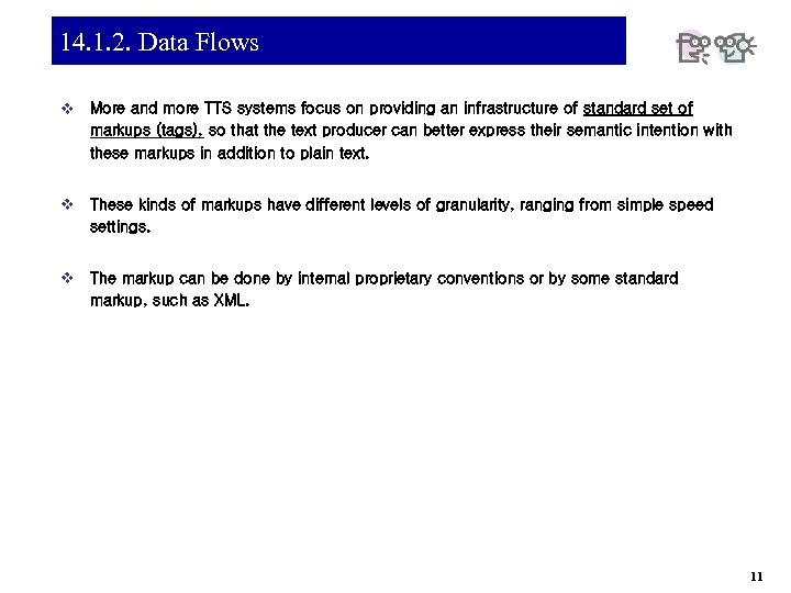 14. 1. 2. Data Flows v More and more TTS systems focus on providing