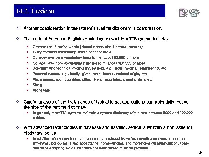 14. 2. Lexicon v Another consideration in the system's runtime dictionary is compression. v