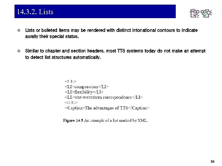 14. 3. 2. Lists v Lists or bulleted items may be rendered with distinct