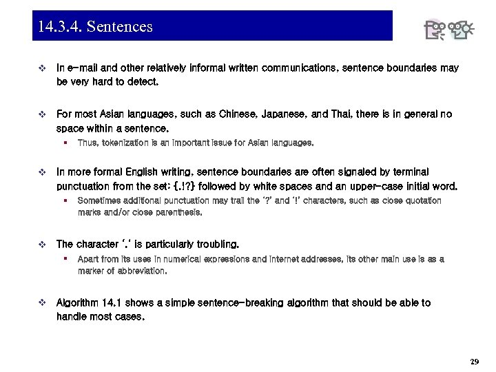 14. 3. 4. Sentences v In e-mail and other relatively informal written communications, sentence