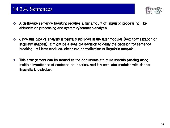14. 3. 4. Sentences v A deliberate sentence breaking requires a fair amount of
