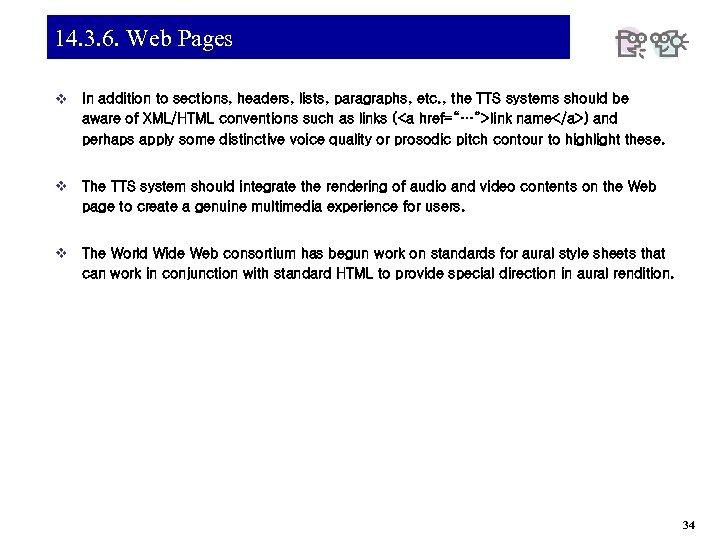 14. 3. 6. Web Pages v In addition to sections, headers, lists, paragraphs, etc.