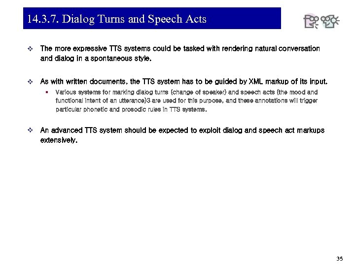 14. 3. 7. Dialog Turns and Speech Acts v The more expressive TTS systems