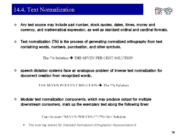 14. 4. Text Normalization v Any text source may include part number, stock quotes,