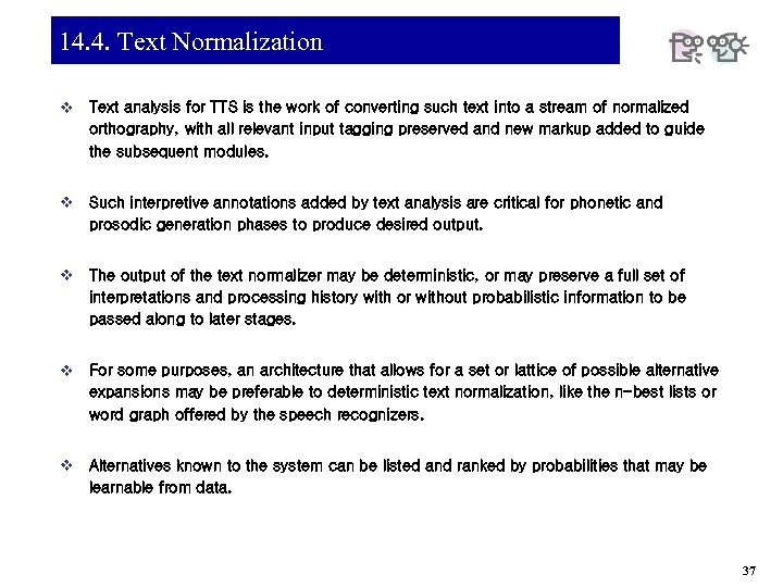 14. 4. Text Normalization v Text analysis for TTS is the work of converting