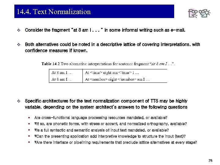 """14. 4. Text Normalization v Consider the fragment """"at 8 am I. . ."""