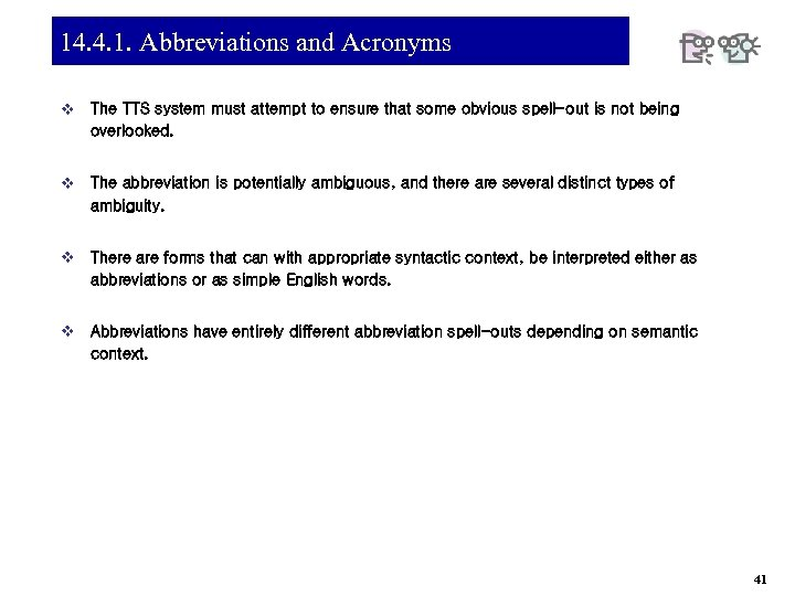 14. 4. 1. Abbreviations and Acronyms v The TTS system must attempt to ensure