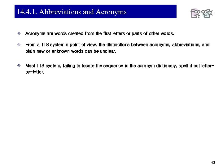 14. 4. 1. Abbreviations and Acronyms v Acronyms are words created from the first